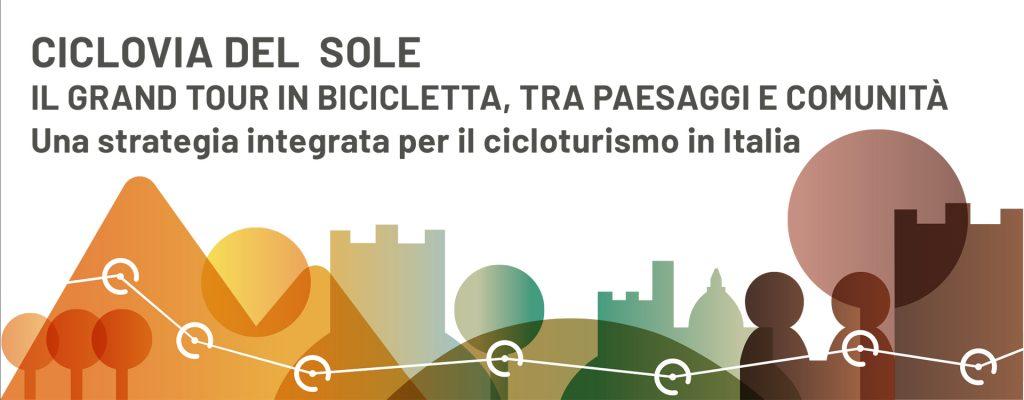 La Ciclovia del Sole: il grand tour in bicicletta tra paesaggi e comunità. Una strategia integrata per il cicloturismo in Italia
